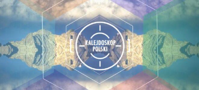 Kalejdoskop Polski s8 odc. 08