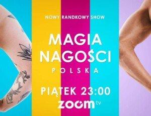 Premiera show Magia nagości. Polska  3 września wZoom TV